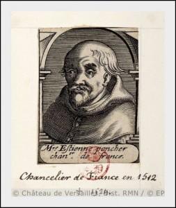 Etienne Poncher Chancelier de France en 1512 Evêque de Paris